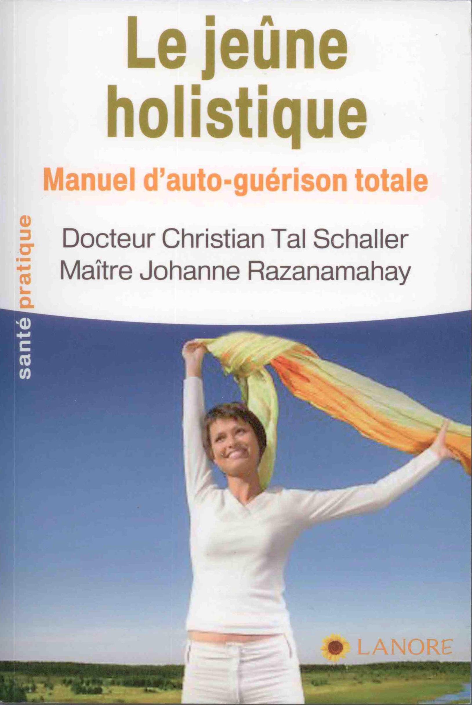 Le jeûne holistique - Manuel d'auto-guérison totale